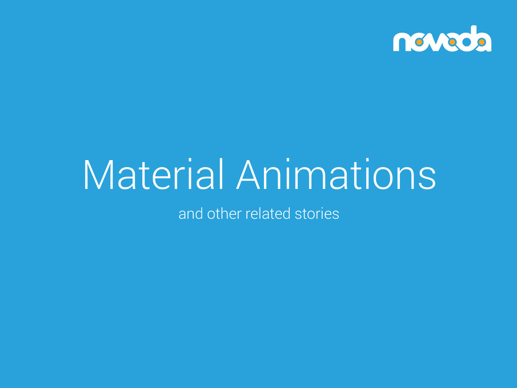 Material Animations and other related stories
