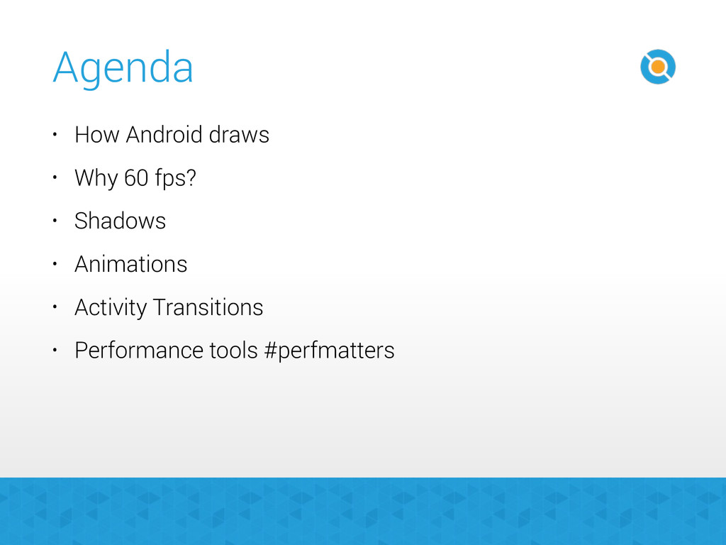 Agenda • How Android draws • Why 60 fps? • Shad...