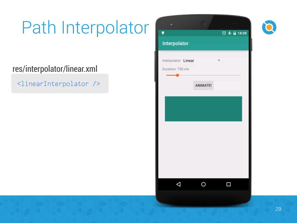 Path Interpolator 29 <linearInterpolator /> res...