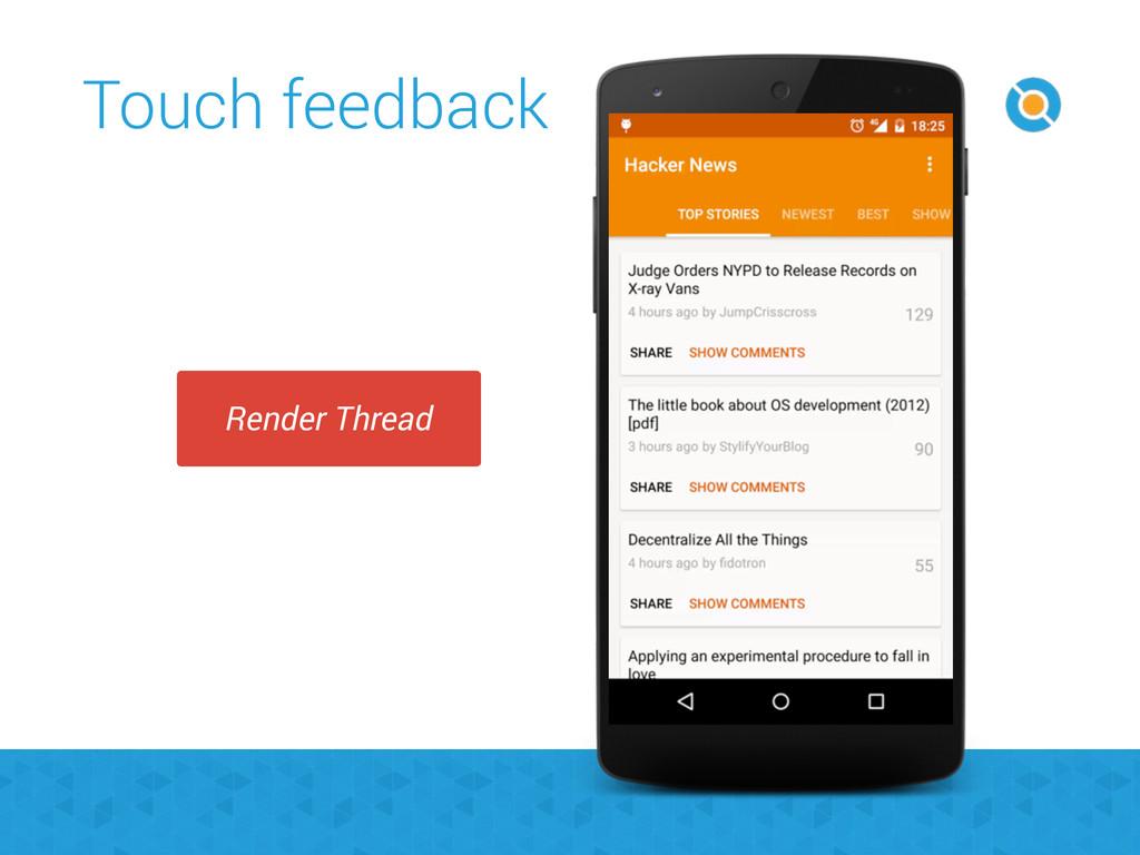 Touch feedback Render Thread