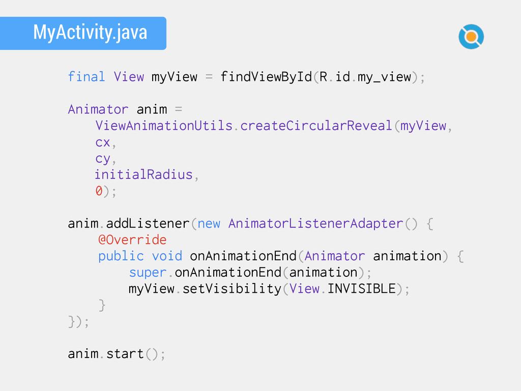 MyActivity.java final View myView = findViewByI...