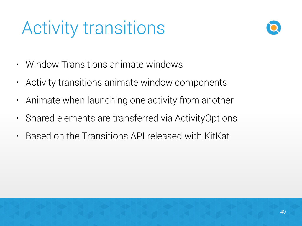 Activity transitions 40 • Window Transitions an...