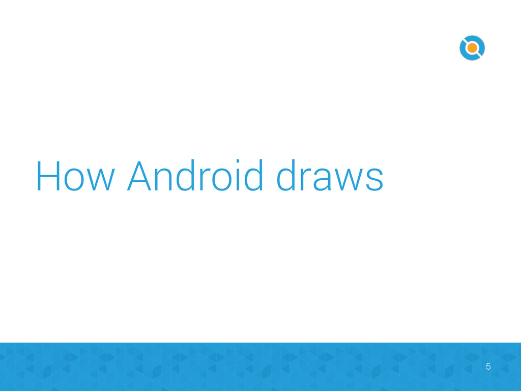 How Android draws 5