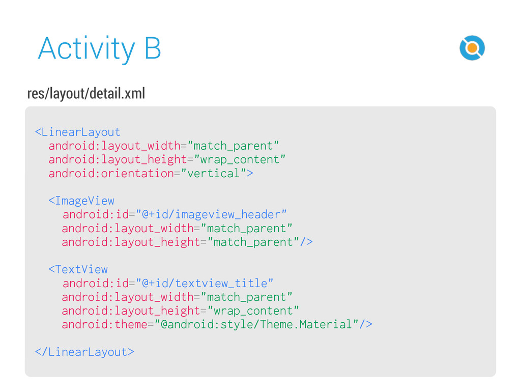 Activity B 45 <LinearLayout android:layout_widt...