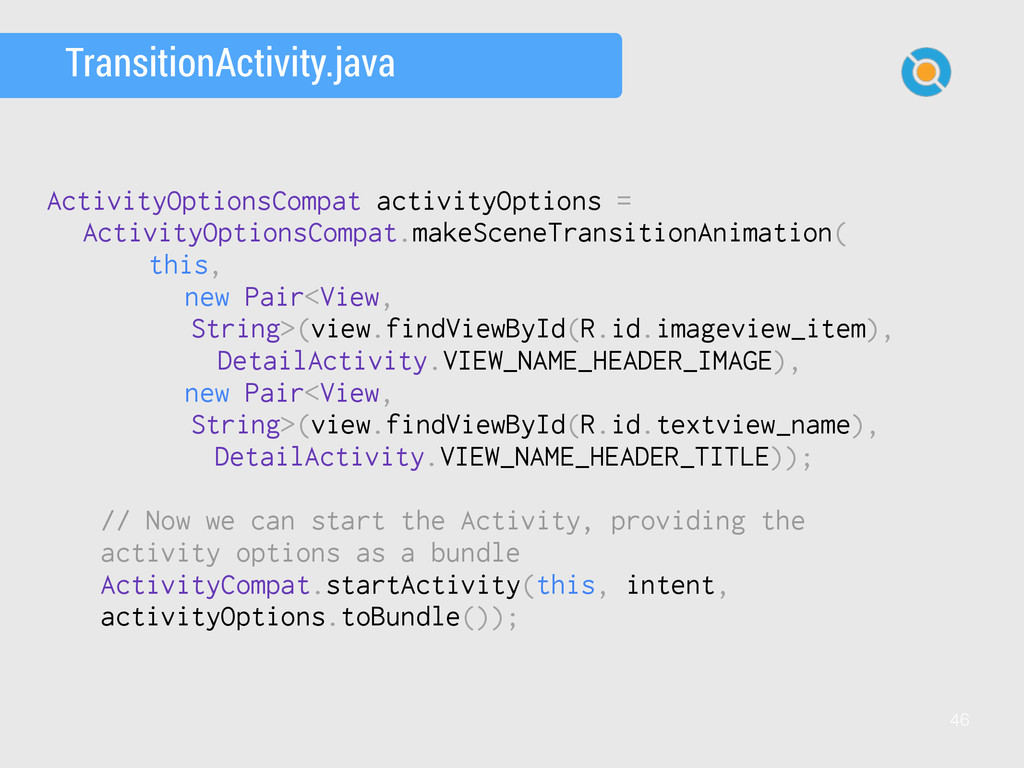 46 TransitionActivity.java ActivityOptionsCompa...