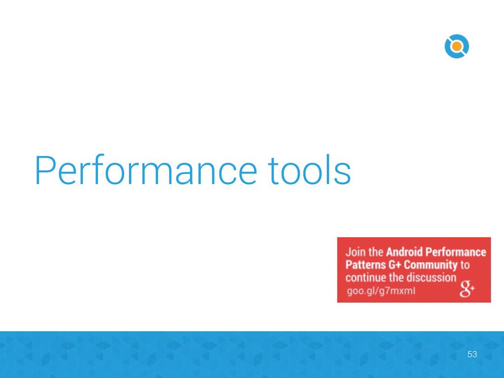 Performance tools 53