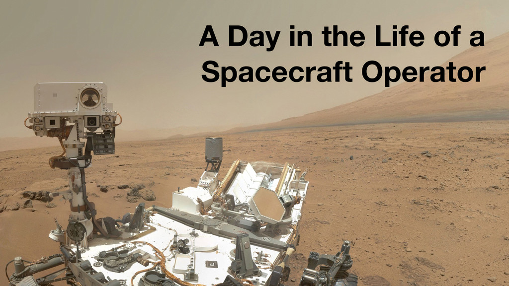 A Day in the Life of a Spacecraft Operator