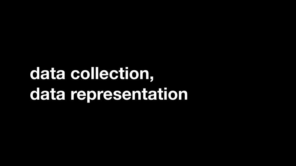 data collection, data representation