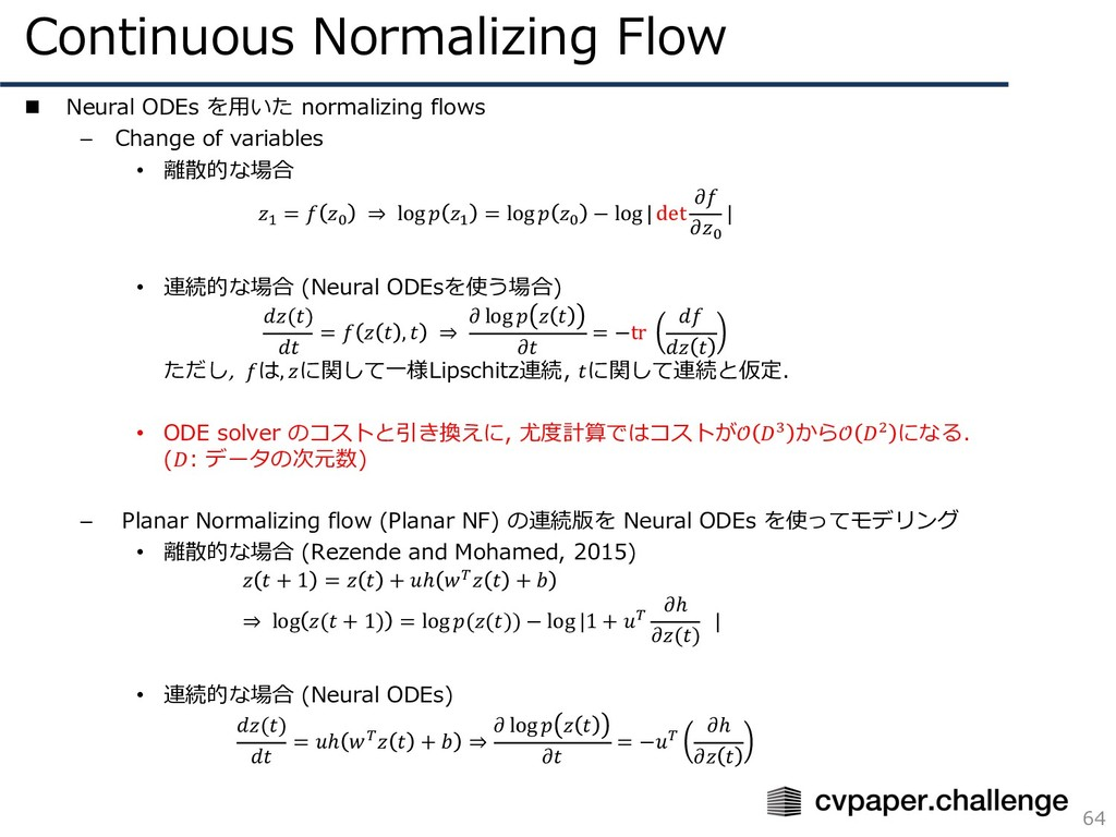 Continuous Normalizing Flow 64 n Neural ODEs を⽤...