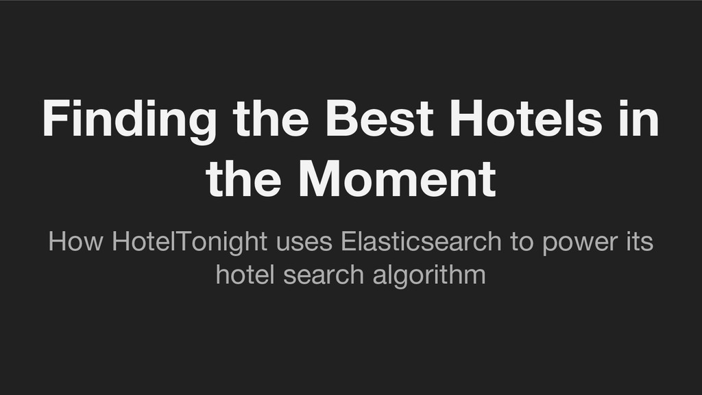 Finding the Best Hotels in the Moment How Hotel...