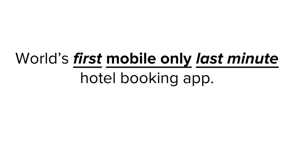 World's first mobile only last minute hotel boo...
