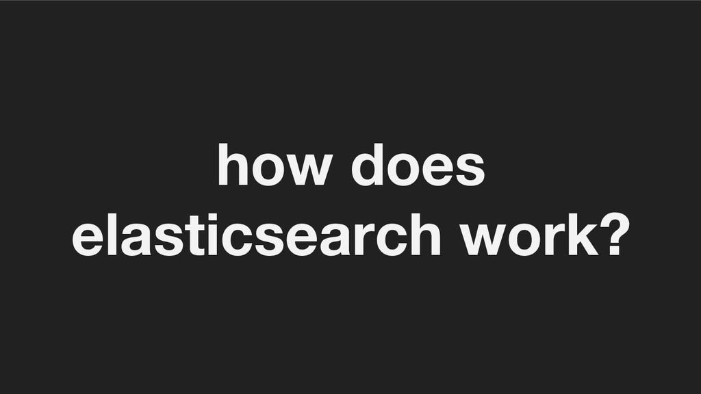how does elasticsearch work?