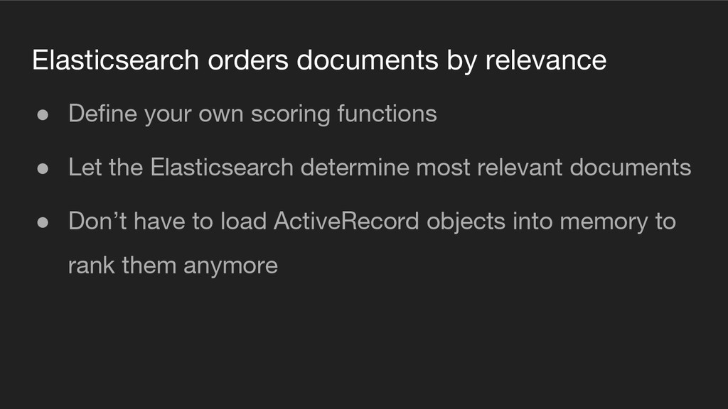 Elasticsearch orders documents by relevance ● D...