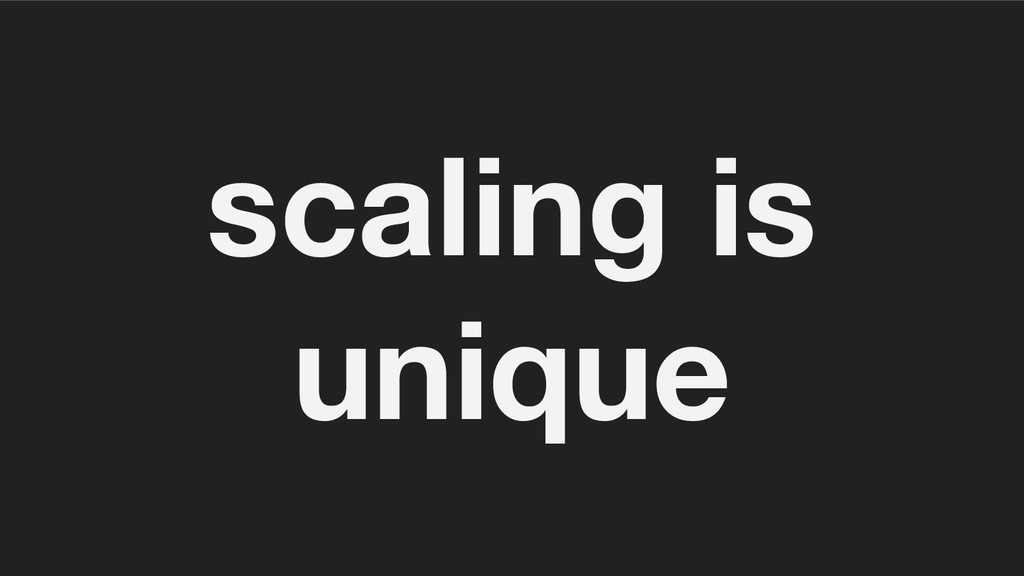 scaling is unique