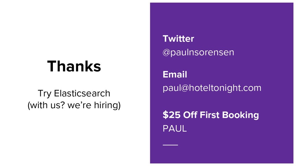 Thanks Try Elasticsearch (with us? we're hiring...