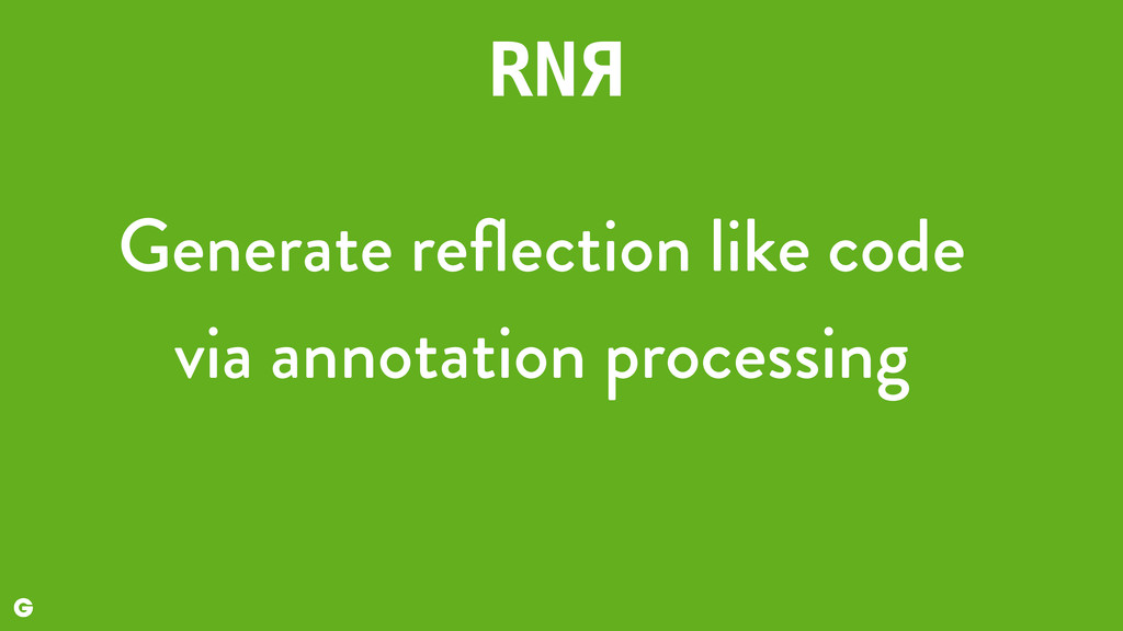 RNЯ Generate reflection like code