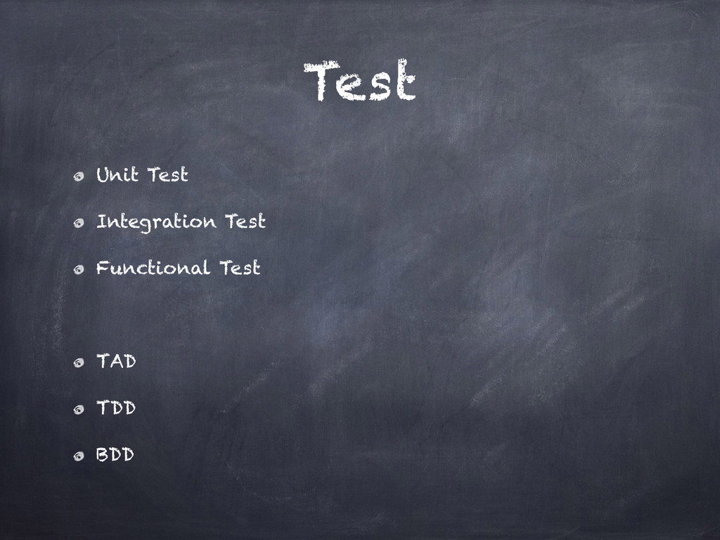 Test Unit Test Integration Test Functional Test...