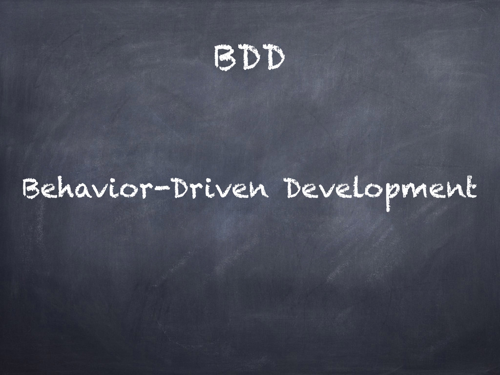 BDD Behavior-Driven Development