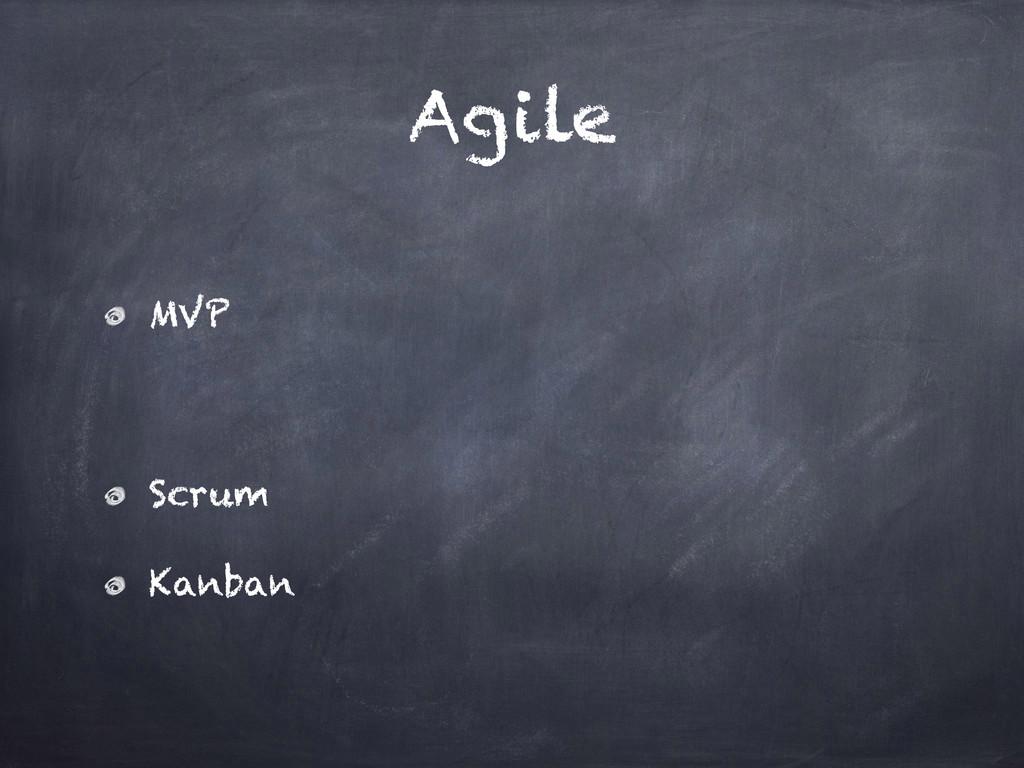 Agile MVP Scrum Kanban