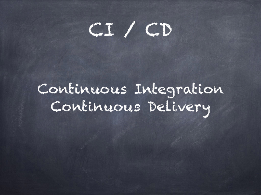 CI / CD Continuous Integration Continuous Deliv...