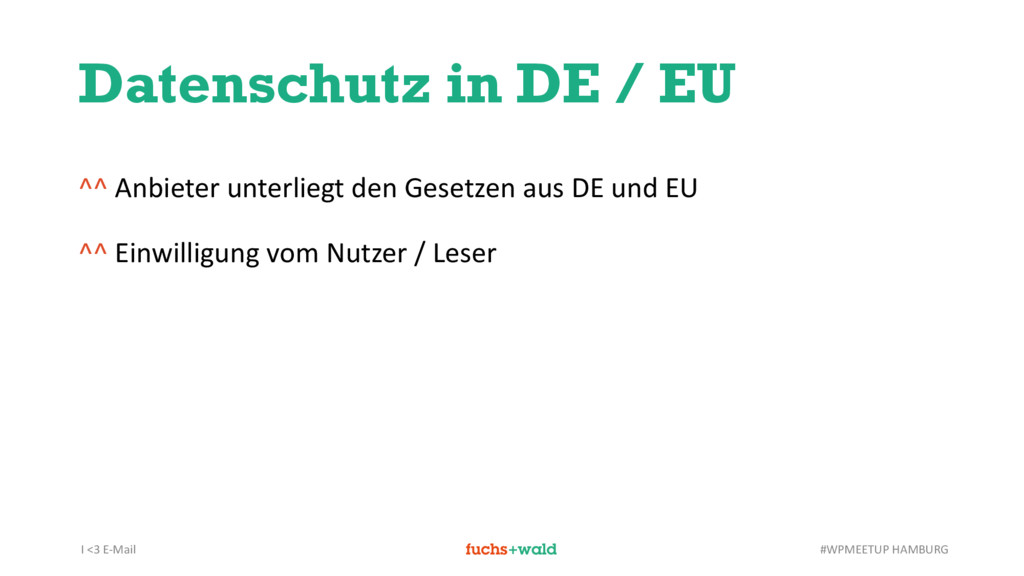 I <3 E-Mail #WPMEETUP HAMBURG Datenschutz in DE...