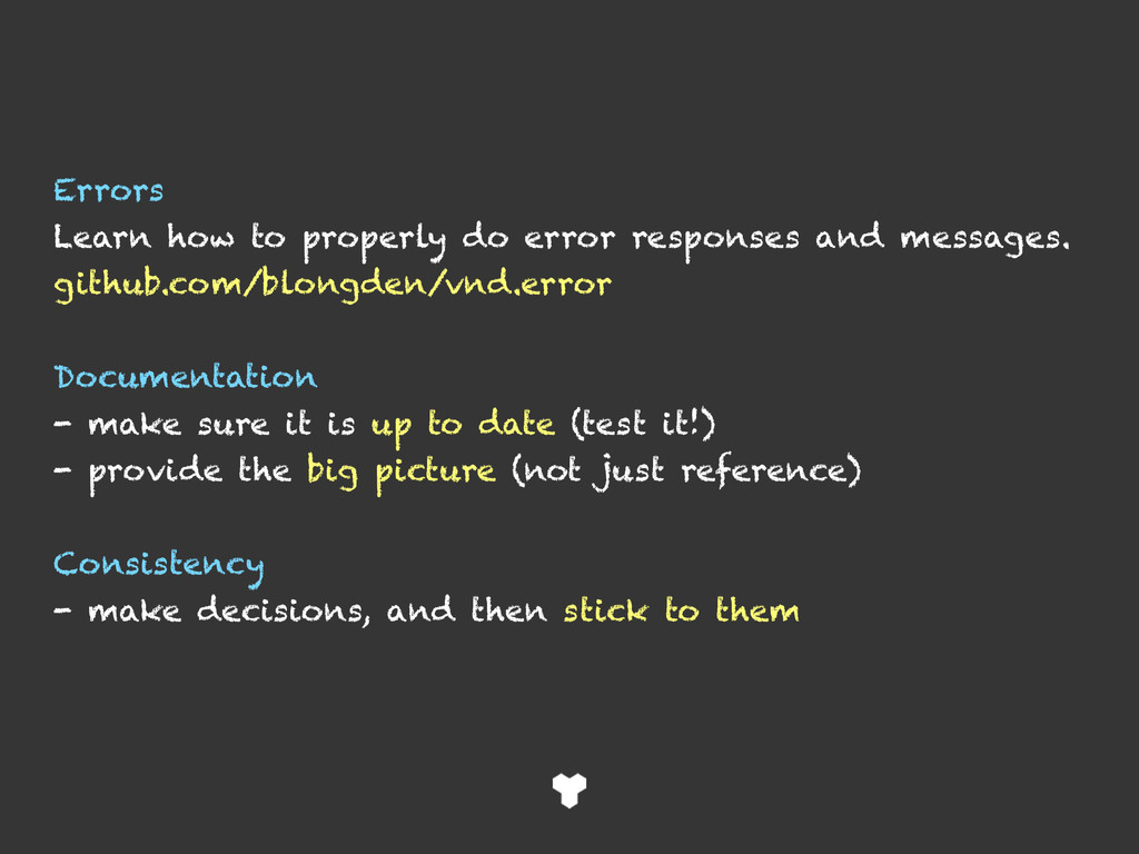 Errors Learn how to properly do error responses...