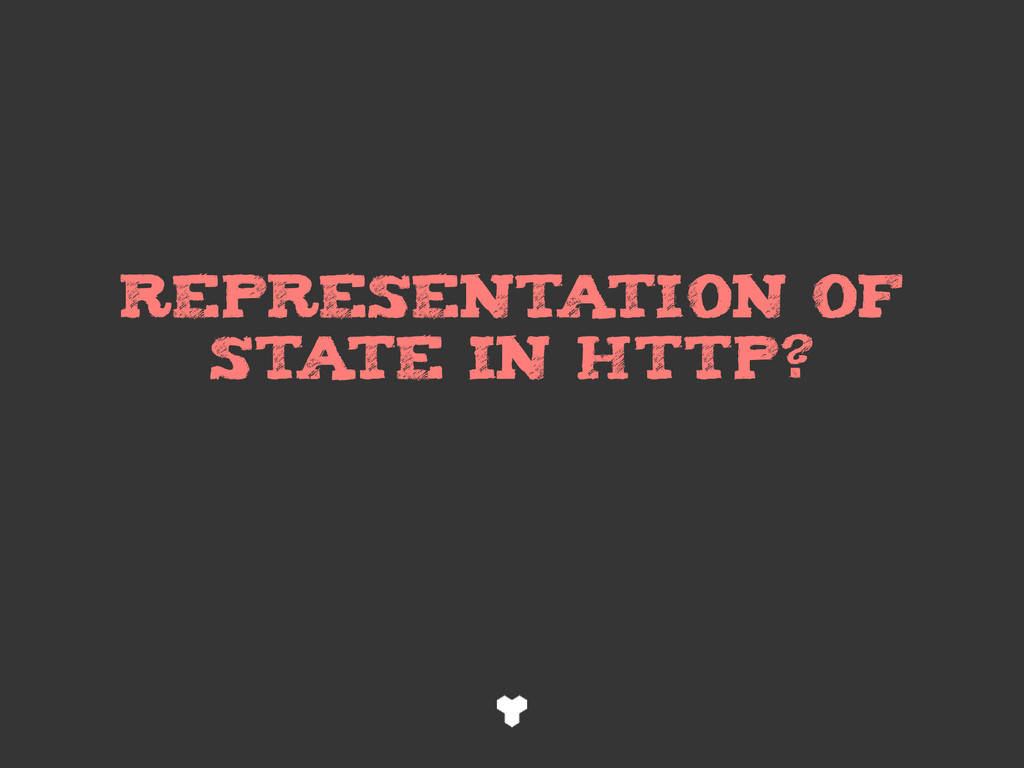 REPRESENTATION of STATE in HTTP?