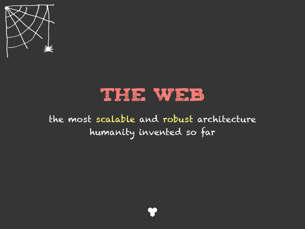 THE WEB the most scalable and robust architectu...