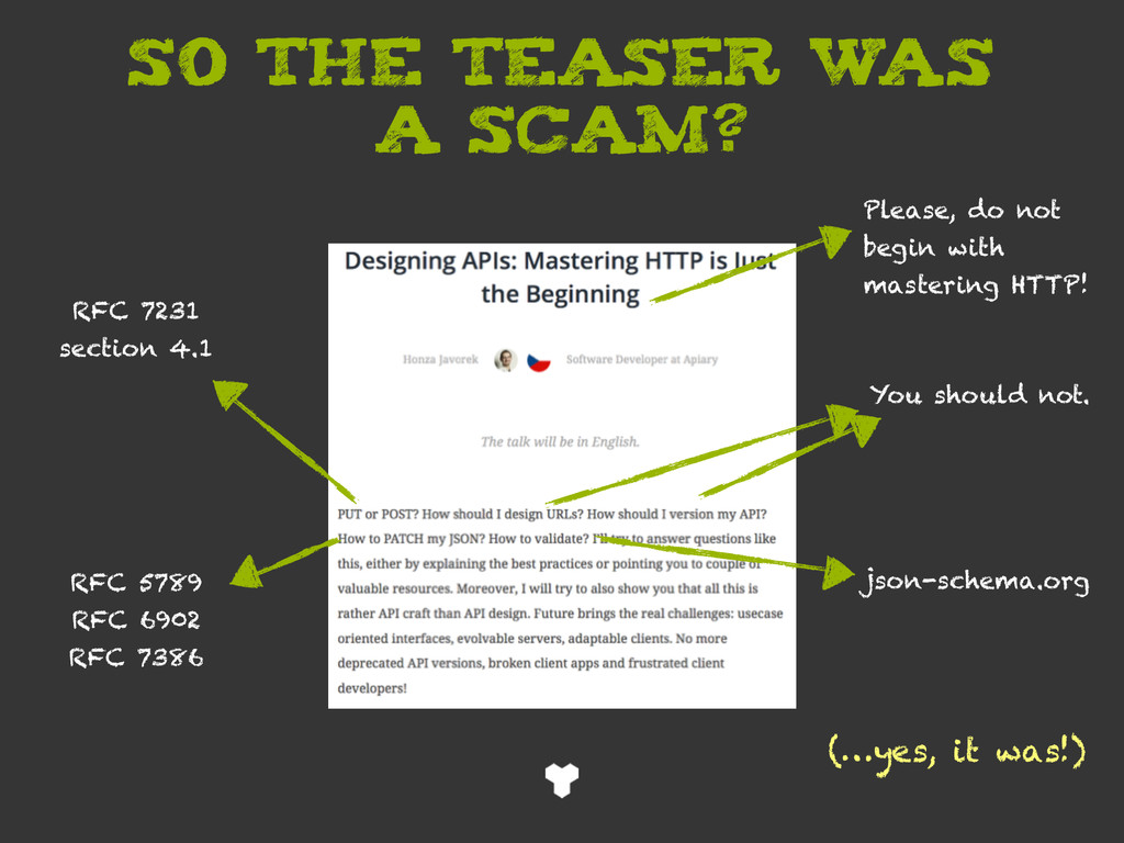 SO THE TEASER w as A SCAM? RFC 7231 section 4.1...