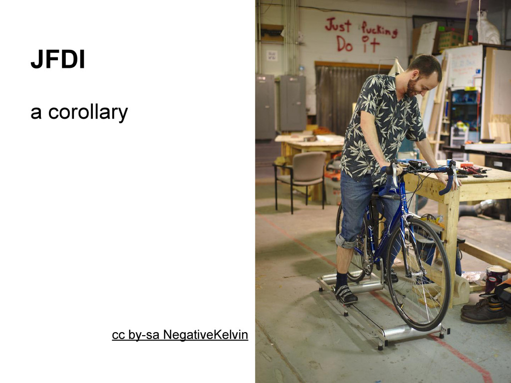JFDI a corollary cc by-sa NegativeKelvin