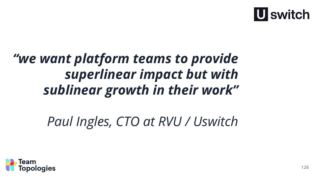 """we want platform teams to provide superlinear ..."