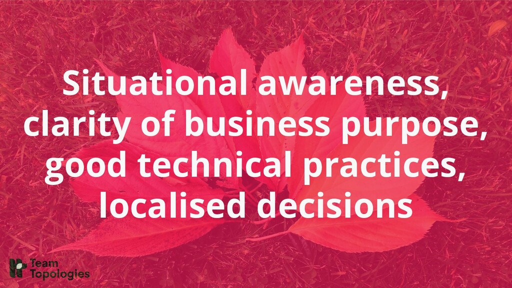 Situational awareness, clarity of business purp...