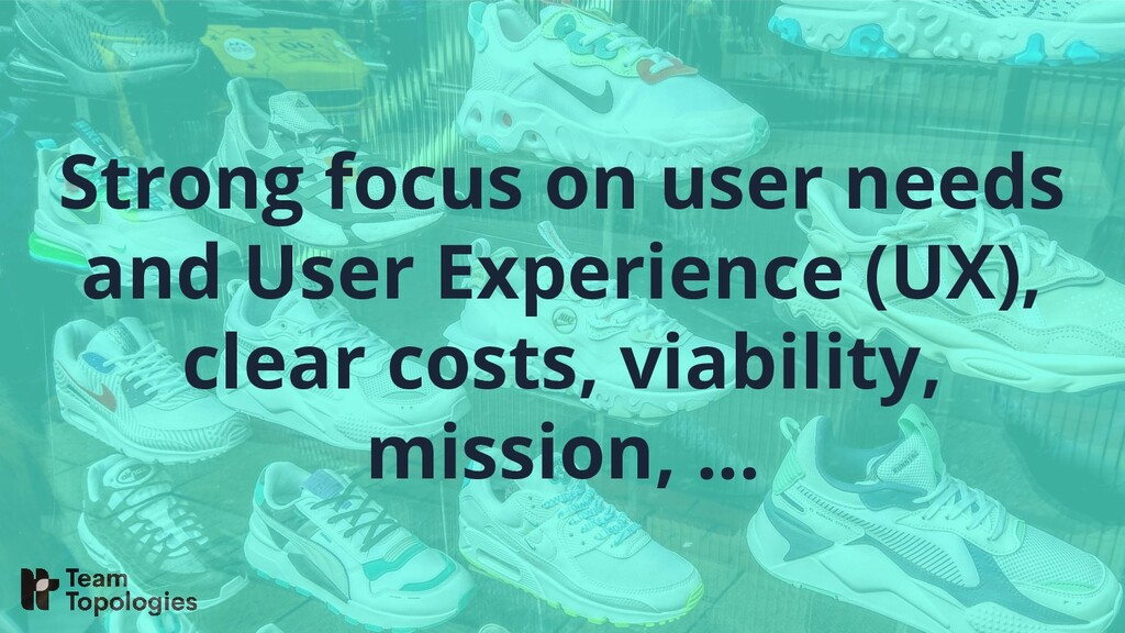 Strong focus on user needs and User Experience ...