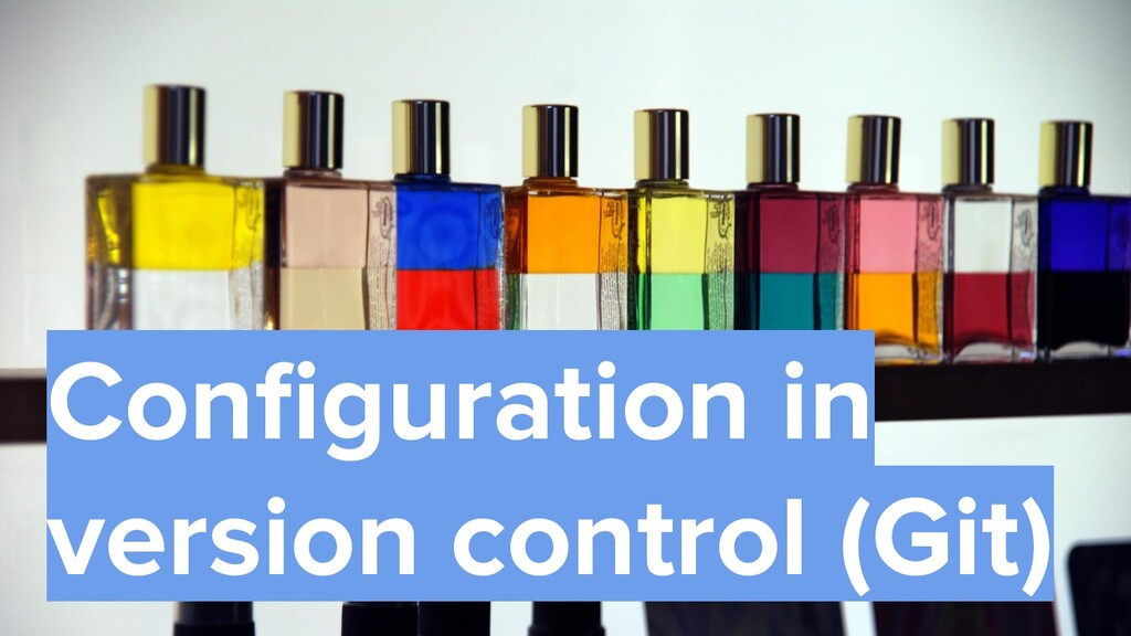 39 Configuration in version control (Git)