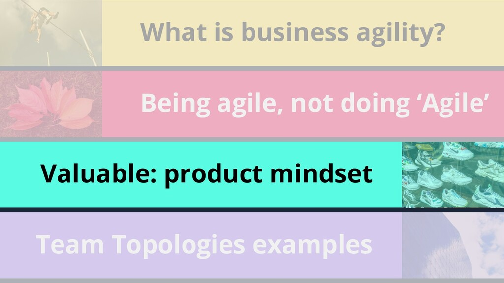 64 What is business agility? Being agile, not d...