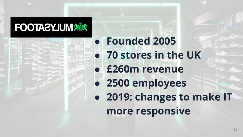 ● Founded 2005 ● 70 stores in the UK ● £260m re...