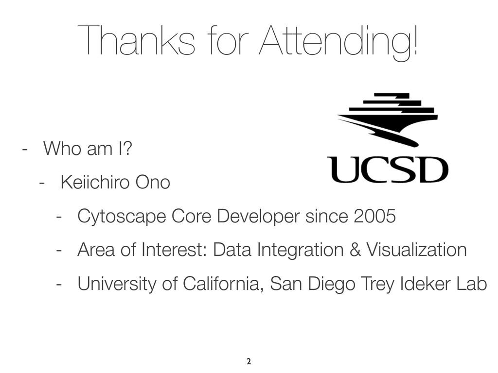 Thanks for Attending! - Who am I? - Keiichiro O...