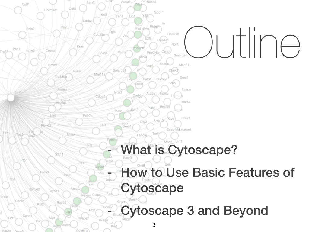 Outline - What is Cytoscape? - How to Use Basic...
