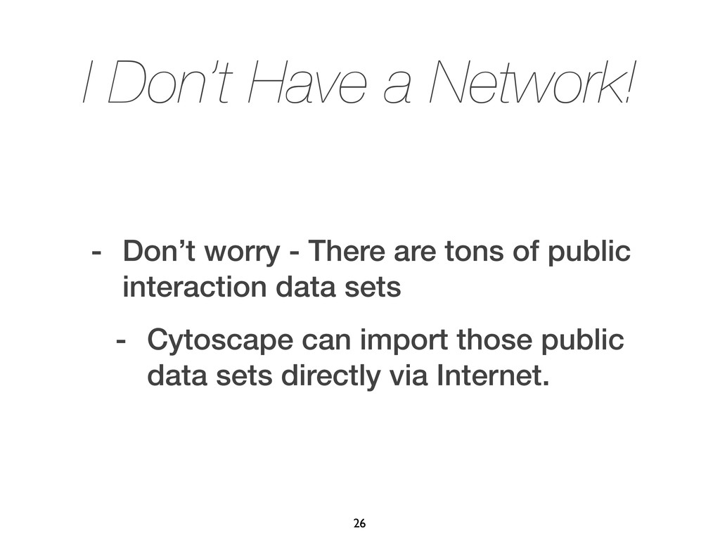I Don't Have a Network! - Don't worry - There a...