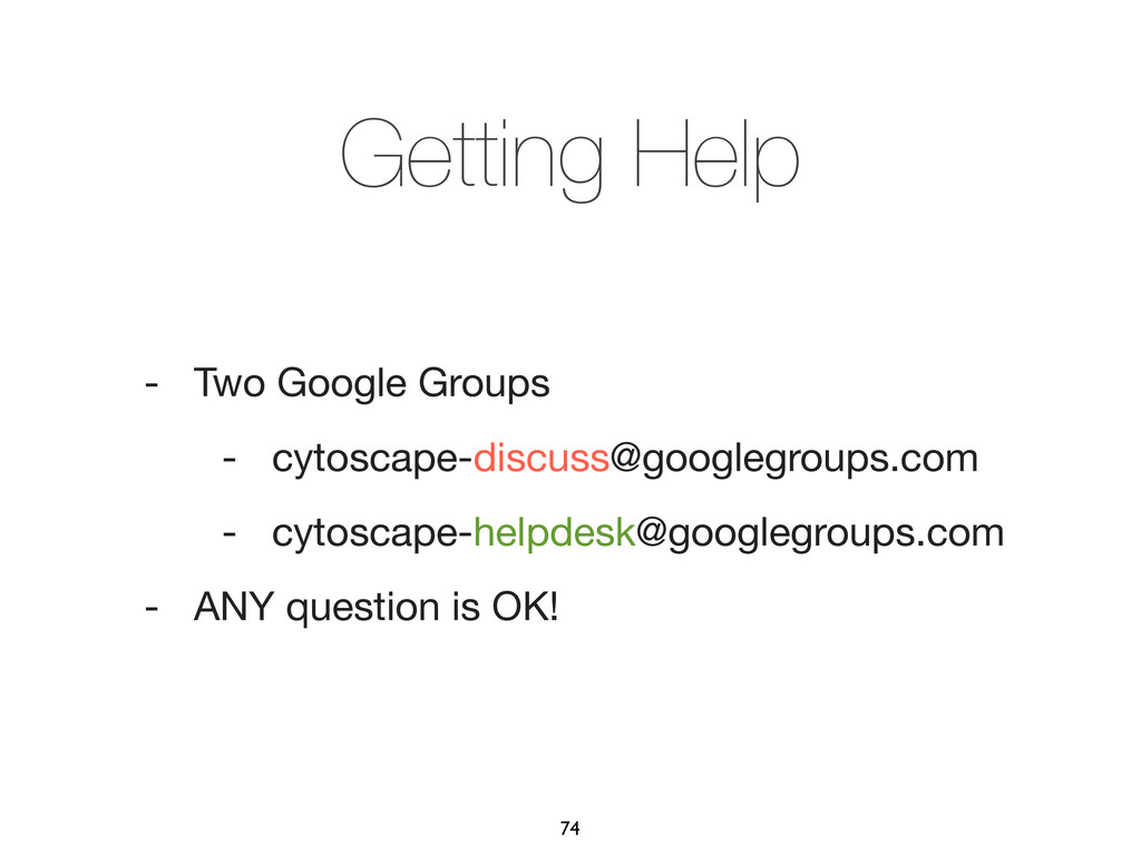 Getting Help - Two Google Groups - cytoscape-di...