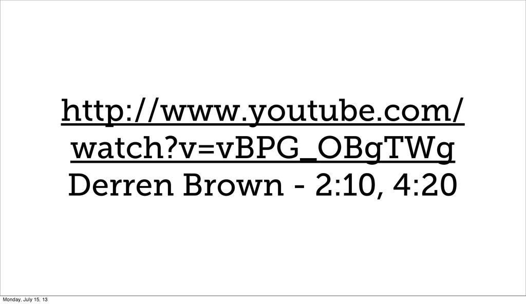 http://www.youtube.com/ watch?v=vBPG_OBgTWg Der...