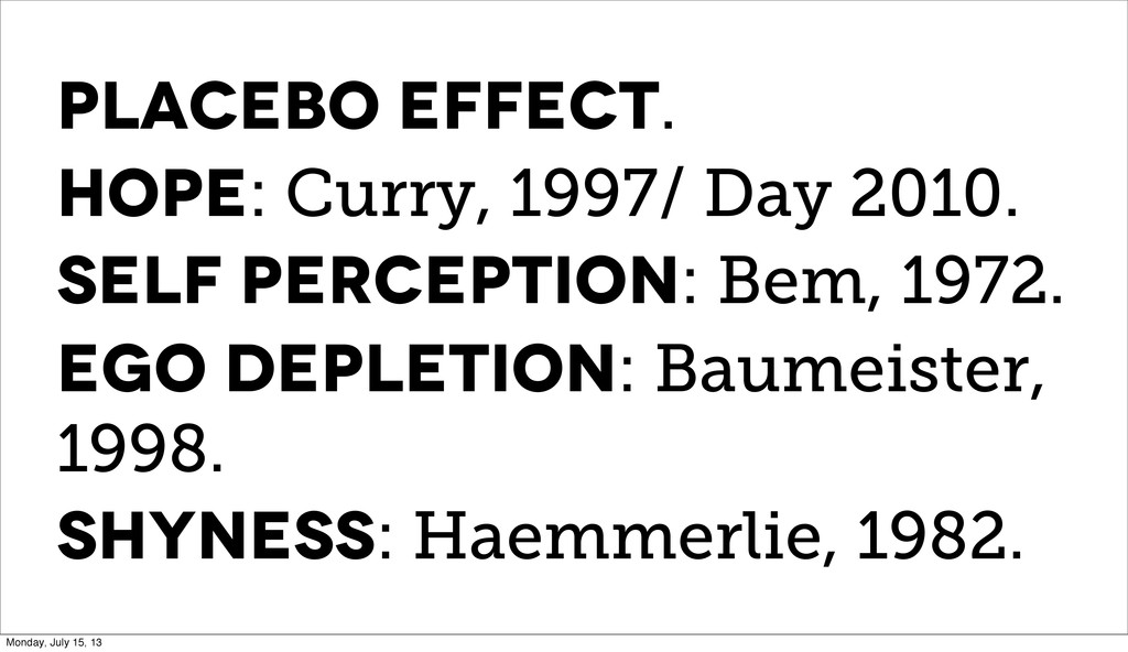 Placebo Effect. Hope: Curry, 1997/ Day 2010. Se...