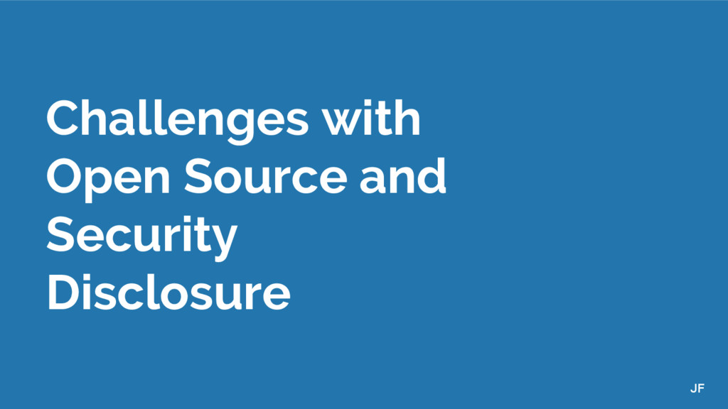 Challenges with Open Source and Security Disclo...