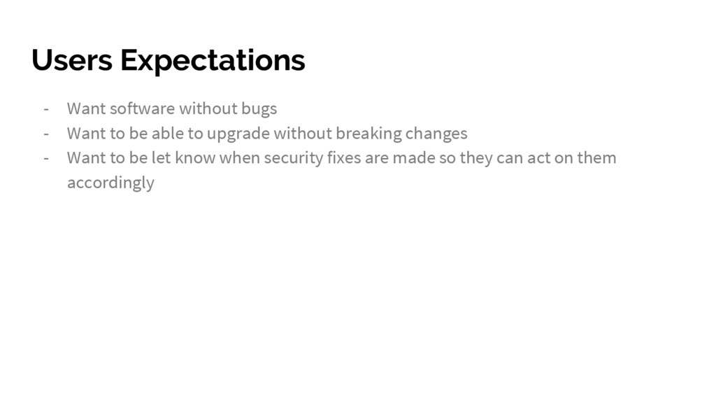 Users Expectations - Want software without bugs...
