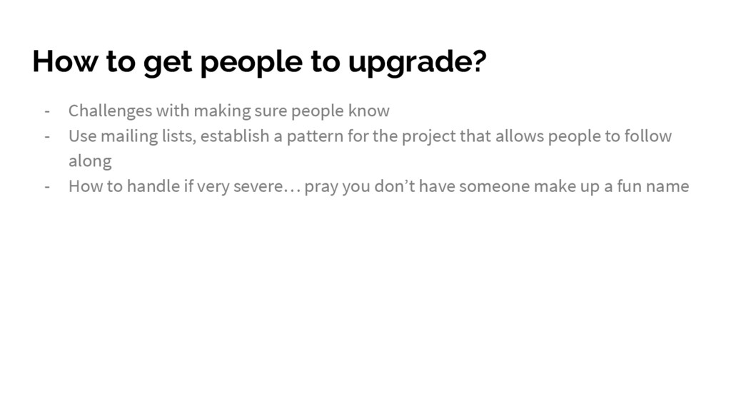 How to get people to upgrade? - Challenges with...