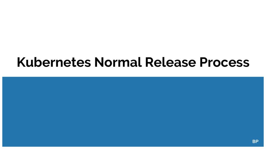 Kubernetes Normal Release Process BP