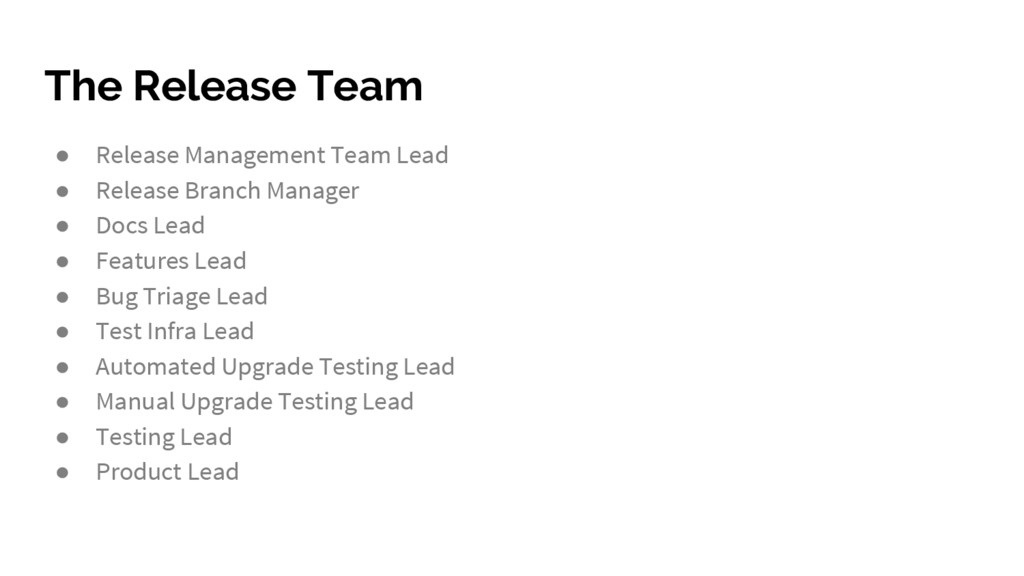 The Release Team ● Release Management Team Lead...