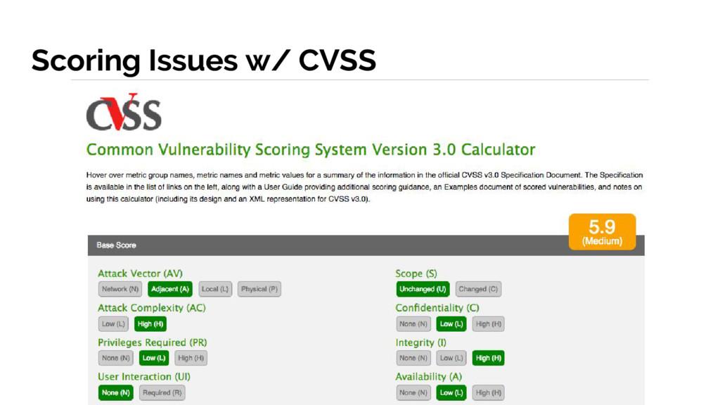 Scoring Issues w/ CVSS
