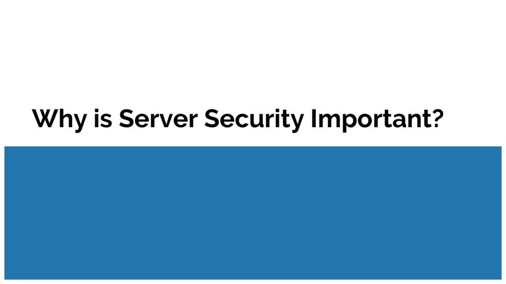Why is Server Security Important?