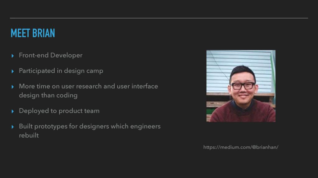 MEET BRIAN ▸ Front-end Developer ▸ Participated...